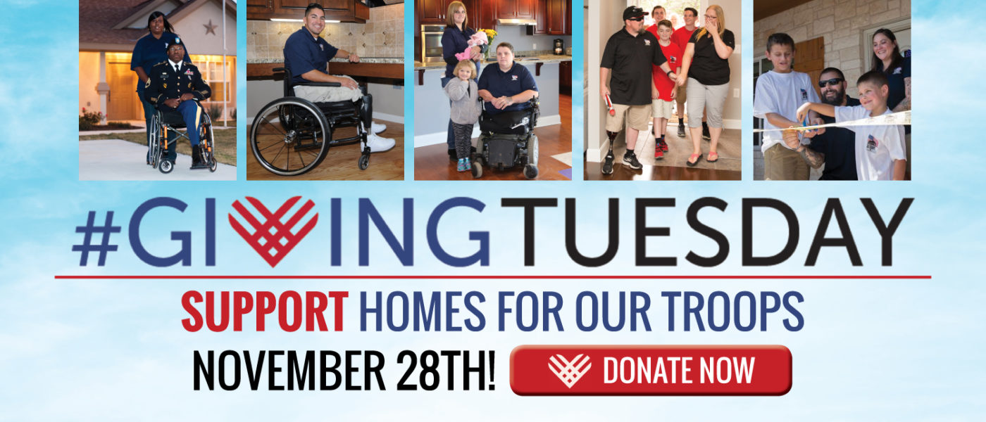 Homes For Our Troops - Giving Tuesday 2017