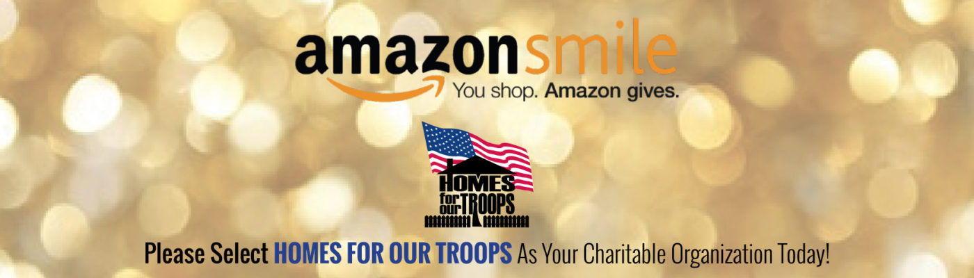 Support Homes For Our Troops on Amazon Smile