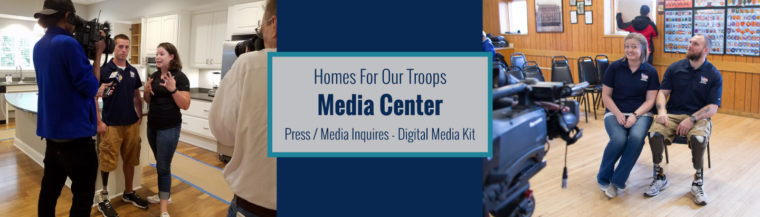 Homes For Our Troops - Media Center