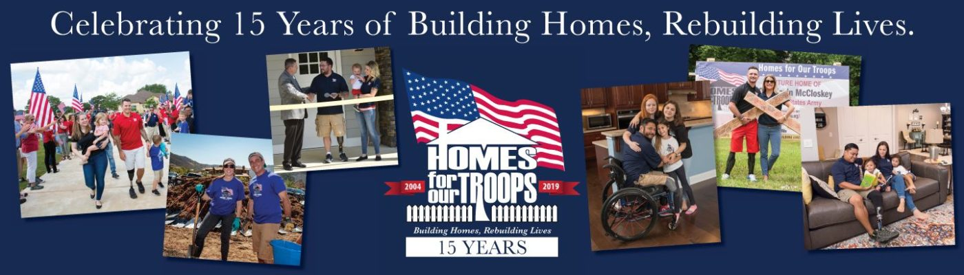Homes For Our Troops - 15 Year Anniversary
