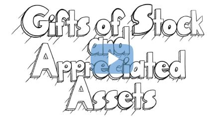 Video - Gifts of stock and appreciated assets
