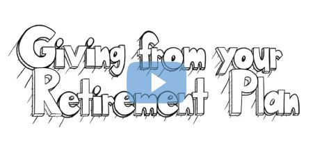 Video - Giving from your retirement plan