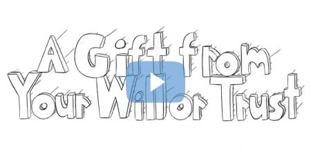 Video - A gift from your will or trust