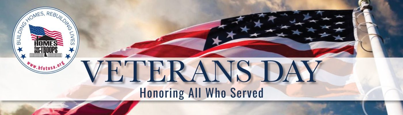 Honoring All Who Served This Veterans Day Homes For Our Troops